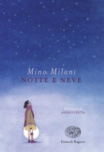 Notte e neve - Mino Milani |