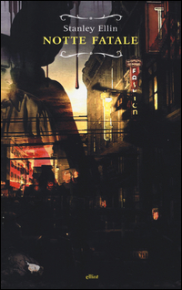 Notte fatale - Stanley Ellin  