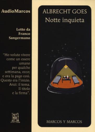 Notte inquieta letto da Franco Sangermano. Audiolibro. CD Audio formato MP3 - Albrecht Goes |