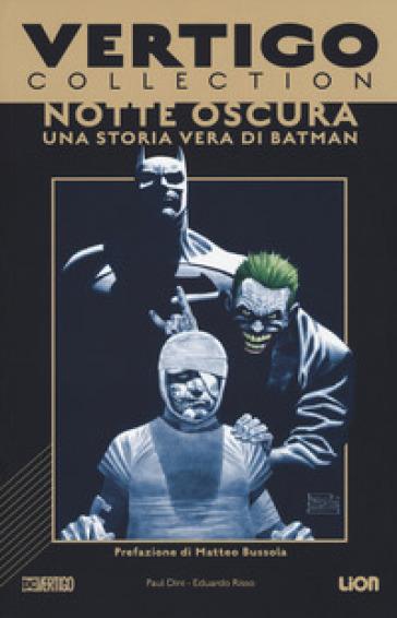 Notte oscura. Una storia vera di Batman