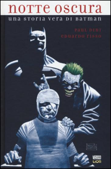 Notte oscura. Una storia vera di Batman - Paul Dini | Rochesterscifianimecon.com