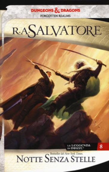 Notte senza stelle. La leggenda di Drizzt. Forgotten Realms. 8. - R. A. Salvatore  