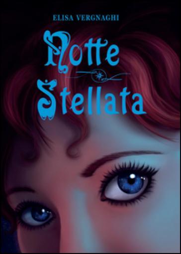 Notte stellata - Elisa Vergnaghi |