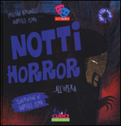 Notti horror... all Opera. Con CD Audio