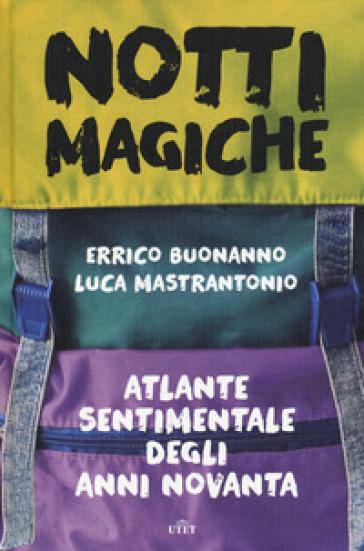 Notti magiche. Atlante sentimentale degli anni Novanta. Con ebook - Errico Buonanno |