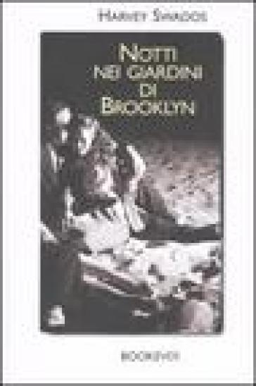 Notti nei giardini di Brooklyn - Harvey Swados  
