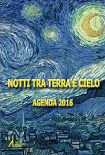 Notti tra terra e cielo. Agenda 2016 - V. Salvoldi   Kritjur.org