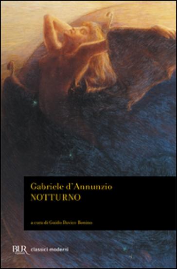 Notturno - Gabriele D'Annunzio | Kritjur.org