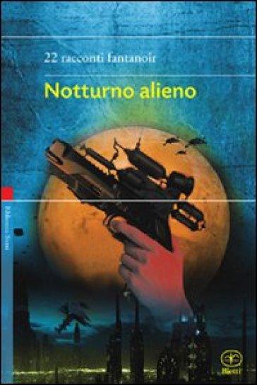 Notturno alieno - G. F. Pizzo |