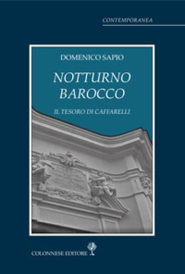Notturno barocco. Il tesoro di Caffarelli - Domenico Sapio  