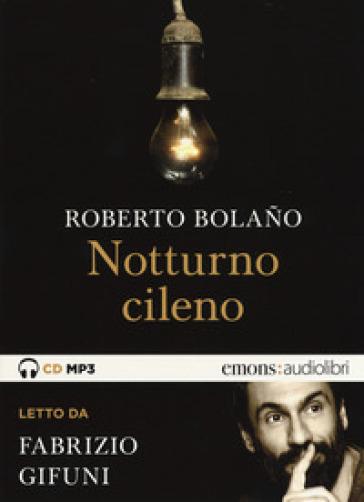 Notturno cileno letto da Fabrizio Gifuni. Audiolibro. CD Audio formato MP3 - Roberto Bolano |