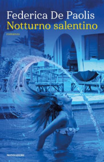 Notturno salentino - Federica De Paolis | Rochesterscifianimecon.com