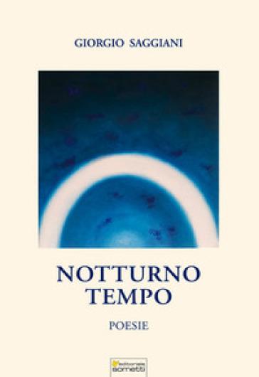 Notturno tempo - Giorgio Saggiani |