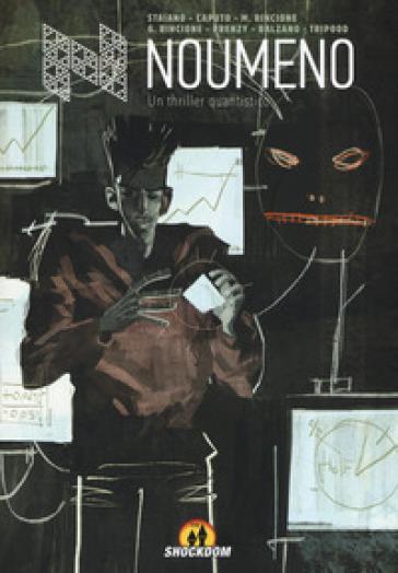 Noumeno. Un thriller quantistico - Lucio Staiano  