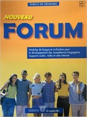 Nouveau Forum. Modules de langue et civilisation. Per le Scuole superiori