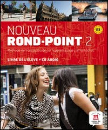 Nouveau rond-point 2. B1. Con CD Audio. Per le Scuole superiori