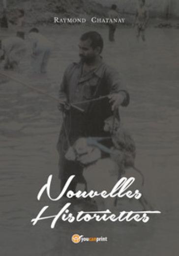 Nouvelles historiettes. Ediz. italiana - Raymond R. Chatanay   Kritjur.org