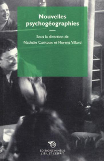 Nouvelles psychogéographies - Florent Villard |