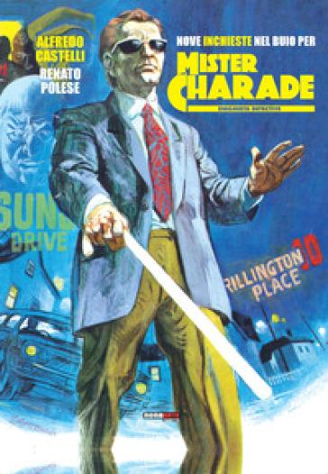 Nove inchieste nel buio per Mister Charade. Enigmistica detective