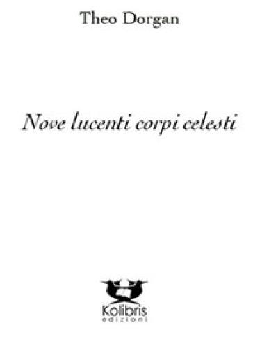 Nove lucenti corpi celesti - Theo Dorgan  