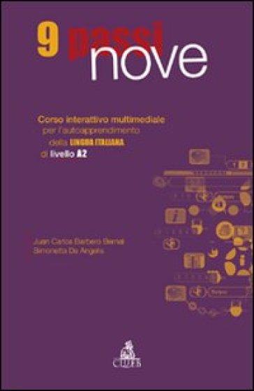 Nove passi. Corso interattivo multimediale per l'autoapprendimento della lingua italiana di livello A2. CD-ROM - Juan C. Barbero Bernal |