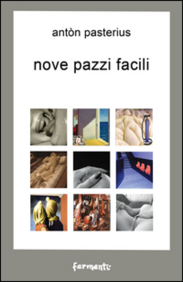 Nove pazzi facili - Antòn Pasterius  