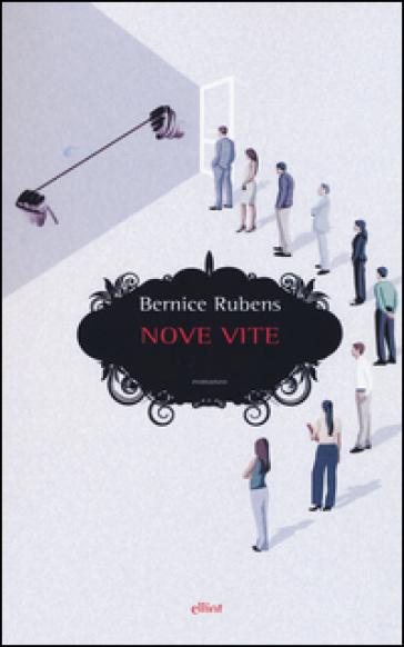 Nove vite - Bernice Rubens   Rochesterscifianimecon.com