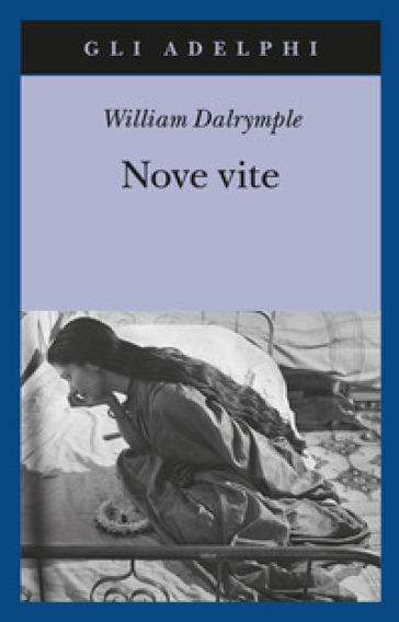 Nove vite - William Dalrymple | Kritjur.org