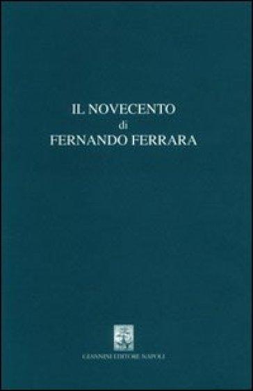 Il Novecento di Fernando Ferrara - L. Di Michele |