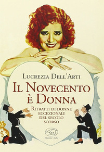 Il Novecento è donna. Ritratti di donne eccezionali del secolo scorso - Lucrezia Dell'Arti   Thecosgala.com