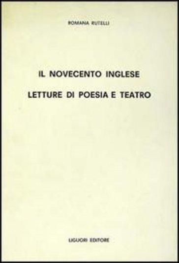 Il Novecento inglese. Letture di poesia e teatro - Romana Rutelli | Rochesterscifianimecon.com