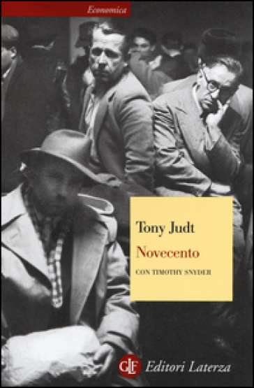 Novecento. Il secolo degli intellettuali e della politica - Tony Judt  