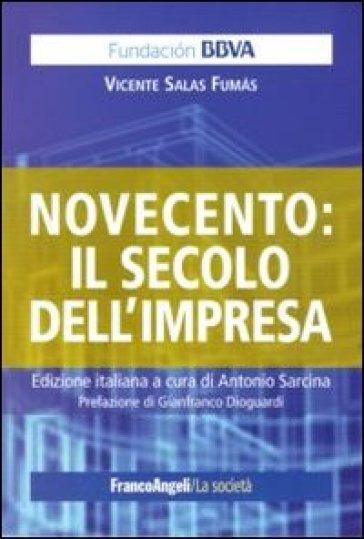 Novecento: il secolo dell'impresa - Vicente Salas Fumas pdf epub