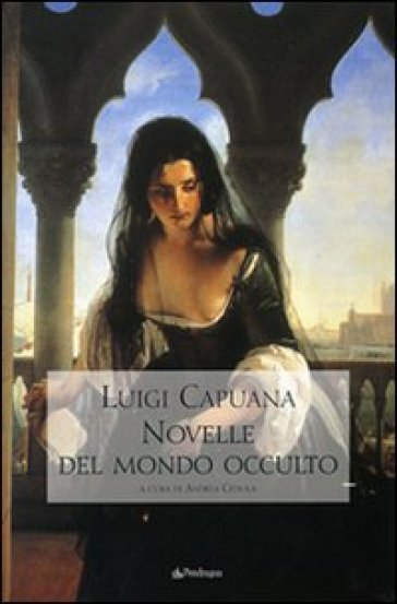 Novelle del mondo occulto - Luigi Capuana  