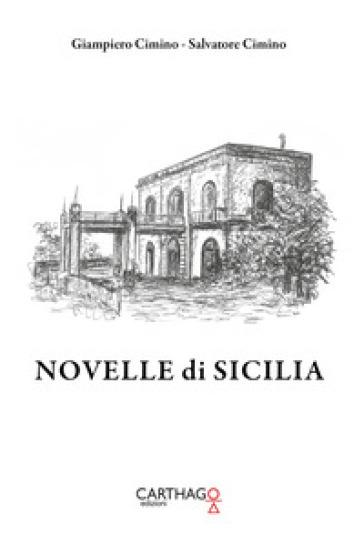 Novelle di Sicilia - Giampiero Cimino |