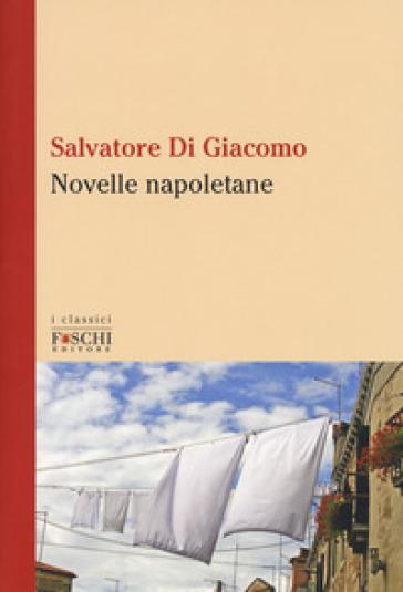 Novelle napoletane - Salvatore Di Giacomo |