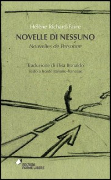 Novelle di nessuno-Nouvelles de personne. Testo francese a fronte - Hélène Richard-Favre | Jonathanterrington.com