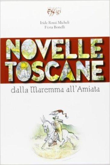 Novelle toscane. Dalla Maremma all'Amiata