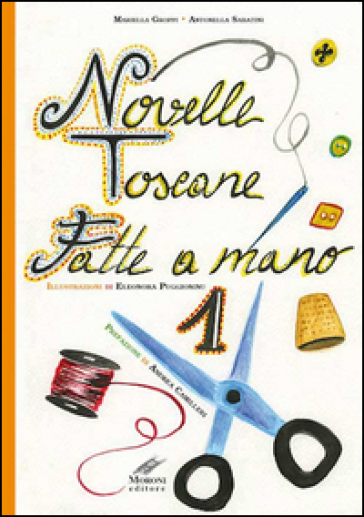 Novelle toscane fatte a mano. 1. - Mariella Groppi |