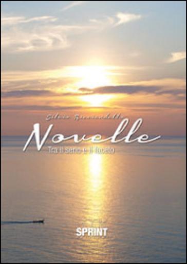 Novelle (tra il serio e il faceto) - Silvio Ricciardetto | Ericsfund.org