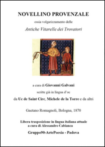 Novellino provenzale. Ossia volgarizzamento delle «Antiche vitarelle dei trovatori» - A. Cabianca |