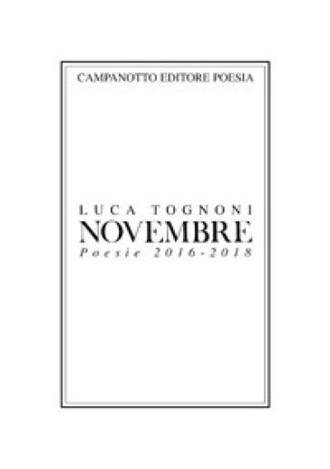 Novembre. Poesie 2016-2018 - Luca Tognoni |