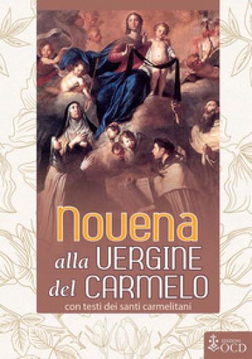 Novena alla Vergine del Carmelo con testi dei santi carmelitani - M. Del Pilar de la Iglesia  