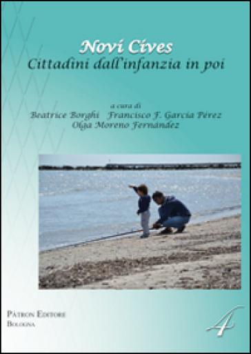 Novi cives. Cittadini dall'infanzia in poi. Ediz. italiana e spagnola - B. Borghi | Rochesterscifianimecon.com