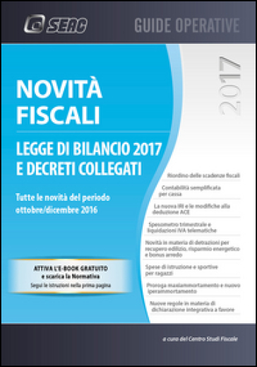 Novità fiscali. Legge di bilancio 2017 e decreti collegati - Centro studi fiscali |