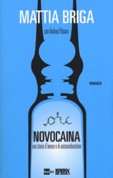 Novocaina. Una storia d'amore e di autocombustione - Mattia Briga   Jonathanterrington.com