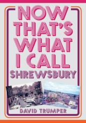 Now That s What I Call Shrewsbury