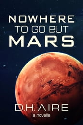 Nowhere to Go But Mars