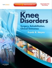 Noyes  Knee Disorders: Surgery, Rehabilitation, Clinical Outcomes E-Book