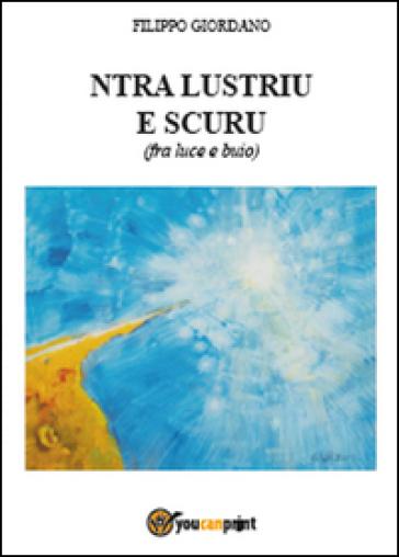 Ntra lustriu e scuru (fra luce e buio) - Filippo Giordano   Kritjur.org